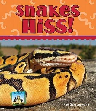 Snakes Hiss!  by  Pam Scheunemann