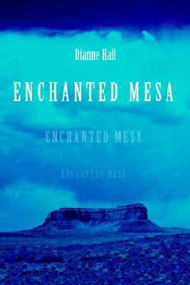 Enchanted Mesa Dianne Hall