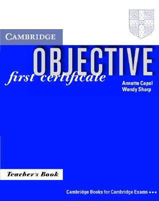 Objective:  First Certificate Teachers book  by  Annette Capel