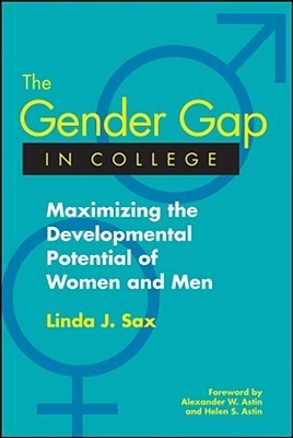 The Gender Gap in College: Maximizing the Developmental Potential of Women and Men  by  Linda J. Sax