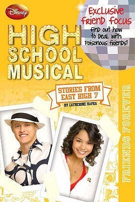 Friends Forever (High School Musical, Stories from East High, #7)  by  Catherine Hapka