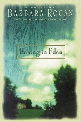ROWING IN EDEN  by  Barbara Rogan