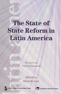 The State of State Reform in Latin America  by  Eduardo Lora