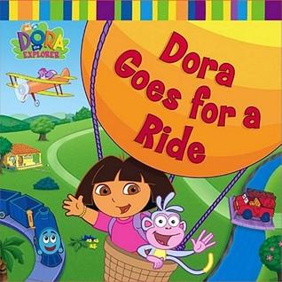 Dora Goes for a Ride.  by  Phoebe Beinstein by Phoebe Beinstein