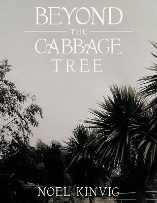 Beyond the Cabbage Tree Noel Kinvig