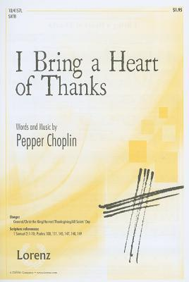 I Bring a Heart of Thanks: SATB  by  Pepper Choplin
