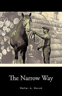 The Narrow Way  by  Walter A. Novak