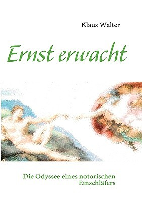 Ernst Erwacht  by  Klaus Walter