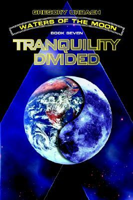 Tranquility Divided (Waters of the Moon, #7) Gregory Urbach