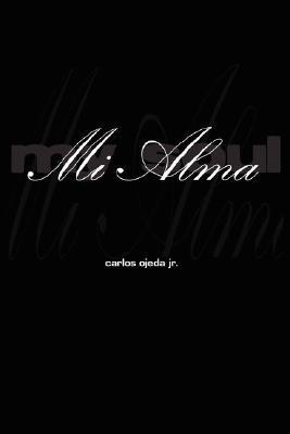 Mi Alma - My Soul Carlos Ojeda Jr.