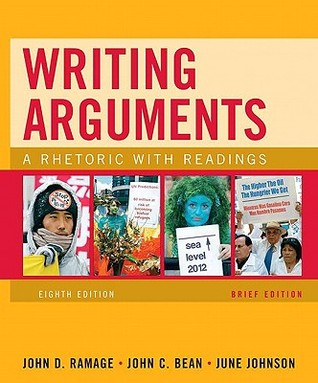 Writing Arguments, Brief Edition: A Rhetoric with Readings (8th Edition) John D. Ramage