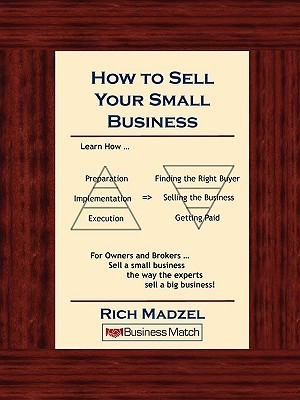 How to Sell Your Small Business Rich Madzel