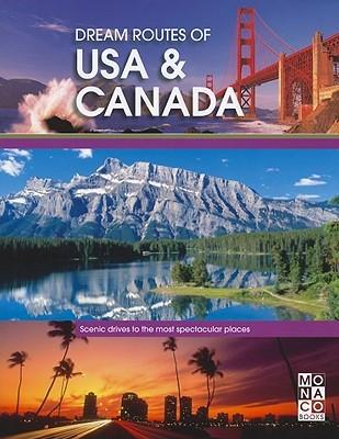 Dream Routes Of Usa & Canada  by  Monaco Books