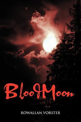 Blood Moon  by  Rowallan Vorster