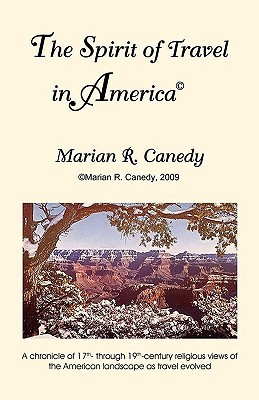 The Spirit of Travel in America Marian R. Canedy