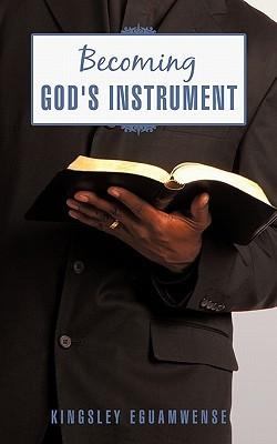 Becoming Gods Instrument Kingsley Eguamwense