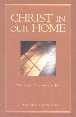 Christ in Our Home: Devotions for Every Day of the Year Ron Klug