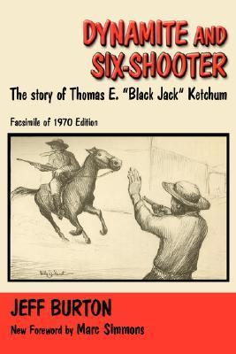 Dynamite and Six-Shooter  by  Jeff Burton