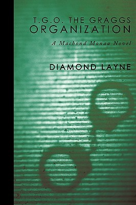 T.G.O. the Graggs Organization: A Machond Monaa Novel Diamond Layne