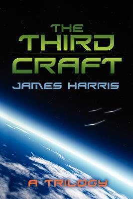 The Third Craft: A Trilogy  by  James T. Harris
