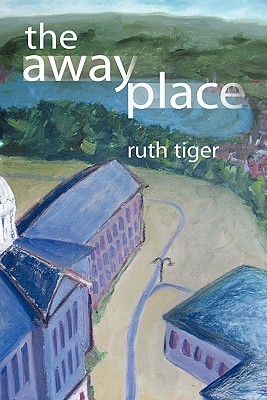 The Away Place Ruth Tiger