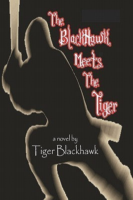 The Blackhawk Meets the Tiger  by  Tiger Blackhawk
