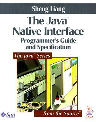 Java(tm) Native Interface: Programmers Guide and Specification Sheng Liang