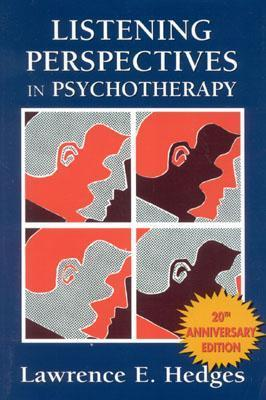 Listening Perspectives in Psychotherapy Lawrence E. Hedges