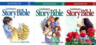 Lectionary Story Bible 3 Volume Set: Years A/B/C  by  Ralph Milton