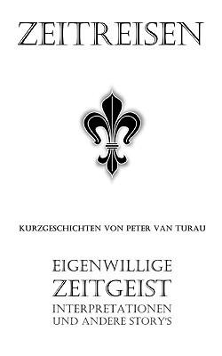 Zeitreisen  by  Peter Van Turau