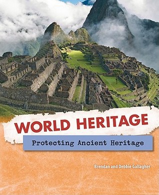 Protecting Ancient Heritage  by  Brendan Gallagher