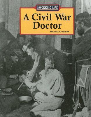A Civil War Doctor  by  Michael V. Uschan
