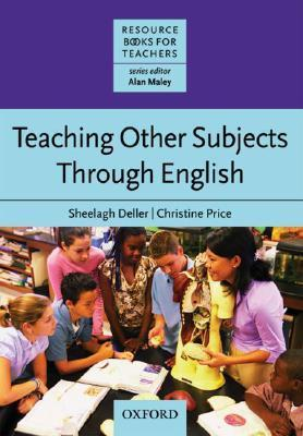 Teaching Other Subjects Through English Sheelagh Deller