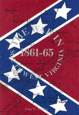The War in Southwest Virginia 1861-65  by  Gary C. Walker