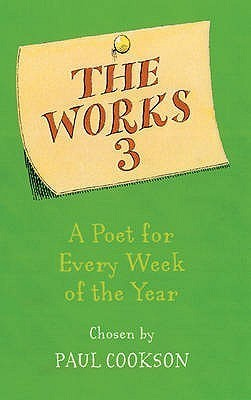 The Works 3: A Poet A Week: A Poet for Every Week of the Year  by  Paul Cookson