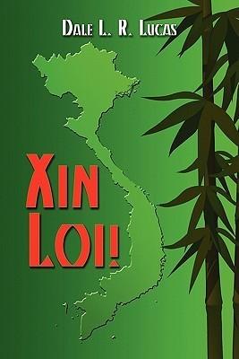 Xin Loi!  by  Dale L.R. Lucas