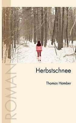 Herbstschnee  by  Thomas Hamber