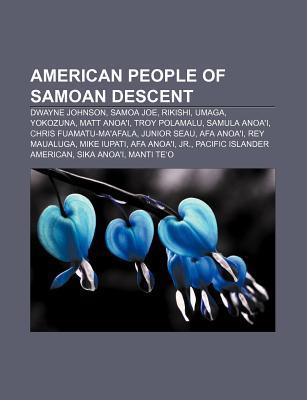 American People of Samoan Descent: Dwayne Johnson, Samoa Joe, Rikishi, Umaga, Yokozuna, Matt Anoai, Troy Polamalu, Samula Anoai  by  Source Wikipedia