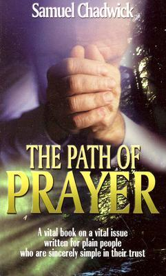 The Way to Pentecost and The Path of Prayer  by  Samuel Chadwick