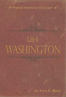 Life of Washington Anna C. Reed