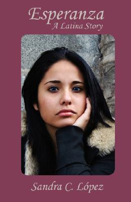 Esperanza: A Latina Story  by  Sandra C. Lopez