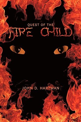Fortress Of The Fire Child  by  John D. Hartman