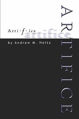 Artifice  by  Andrew M. Heitz