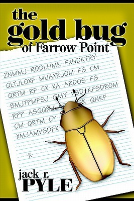The Gold Bug of Farrow Point Jack R. Pyle
