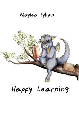 Happy Learning  by  Maylea Lyhan