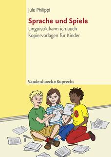 Sprache und Spiele: Linguistik kann ich auch. Kopiervorlagen für Kinder  by  Jule Philippi