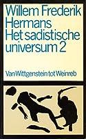 Het sadistische universum / 2 Willem Frederik Hermans