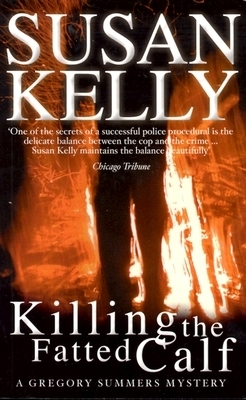 Killing the Fatted Calf (Gregory Summers, #2)  by  Susan B. Kelly
