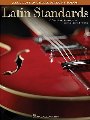 Latin Standards: Jazz Guitar Chord Melody Solos  by  Gabriel Davila