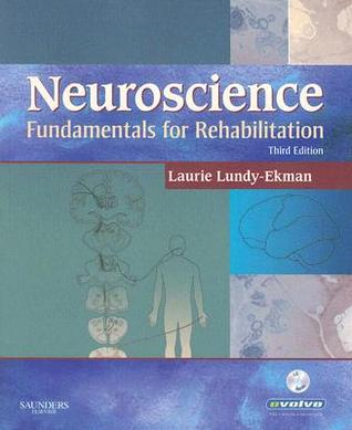 Neuroscience: Fundamentals for Rehabilitation [With CDROM]  by  Laurie Lundy-Ekman